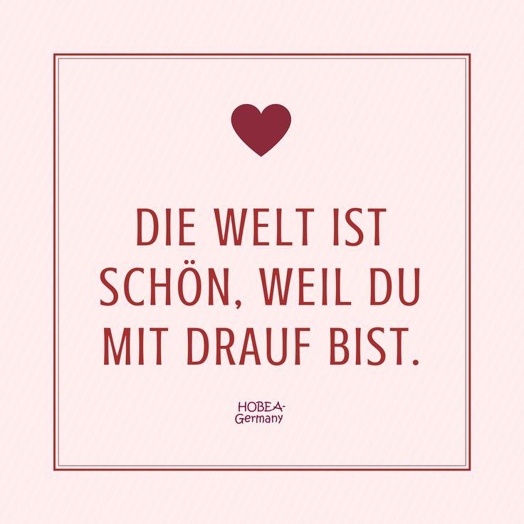 """Die Welt ist schön, weil du mit drauf bist! Süßer Spruch zur Geburt eines Babys, für eine Dankeskarte, zum Geburtstag oder einfach so, wenn man einer lieben Person sagen möchte """"schön, dass es dich gibt"""".  Liebe Worte Spruch Grußkarte von HOBEA-Germany.  #Spruch #Sprüche #Karte #Glückwünsche #Geburtstag #spruchbild #quote #baby #karte #geburt #worte #kinder #familie #liebe #herz #herzenswunsch #wünsche #newborn #love"""