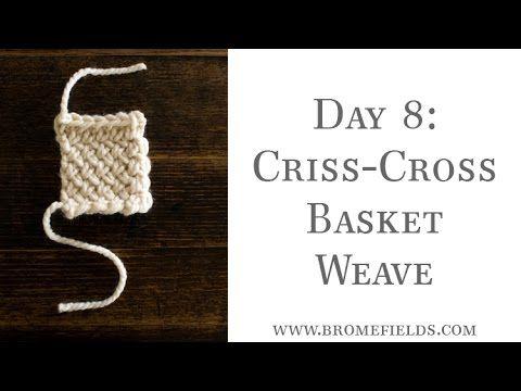 Day 8 - Criss-Cross Basket Weave Knit Stitch - YouTube