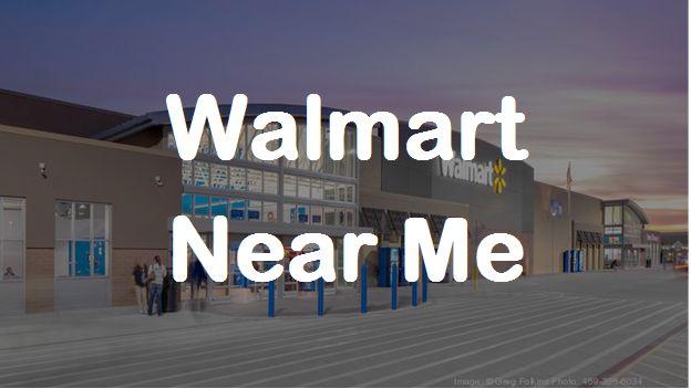Walmart Near Me
