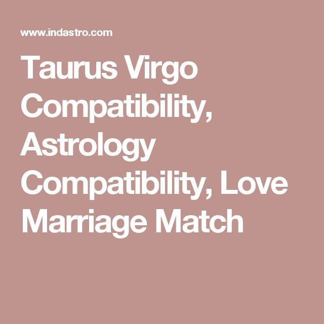 Taurus Virgo Compatibility, Astrology Compatibility, Love Marriage Match