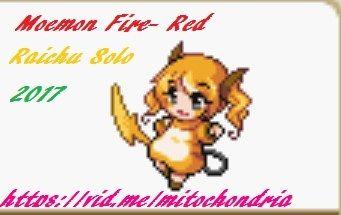 Moemon Fire Red Raichu Solorun 2017 Channel:  https://vid.me/mitochondria Album:  https://vid.me/mitochondria/albums/moemon-fire-red-raichu-solorun  #Moemon #Moemonfirered #gen3 #themitochondrialmatrix #roleplayinggames #pkm #pokemon #pokemonfirered #firered #Raichu #electrictype #soloruns2017 #mitochondria2017 #wizardtributesolorun2017 #rpg #videogames #rpg #pkmgen3