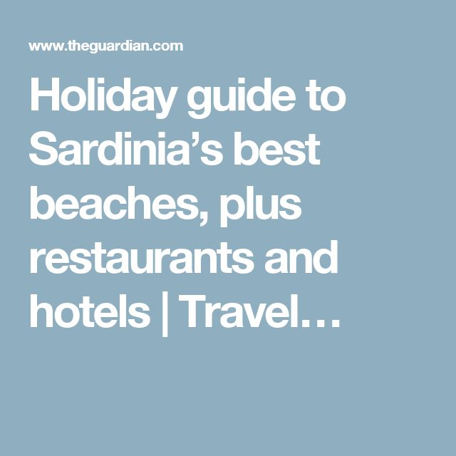 Holiday guide to Sardinia's best beaches, plus restaurants and hotels | Travel…