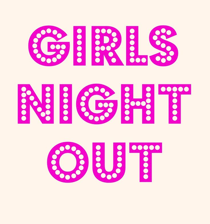 Girls Night Out Quotes 3