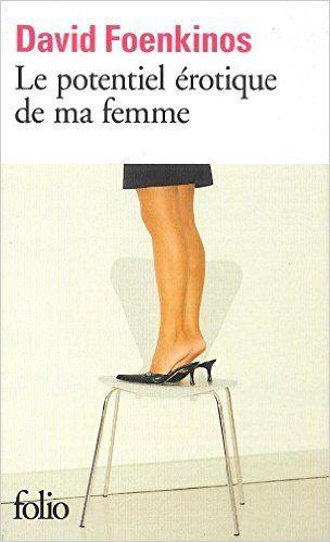 https://www.amazon.fr/Le-potentiel-érotique-ma-femme/dp/2070309770?ie=UTF8
