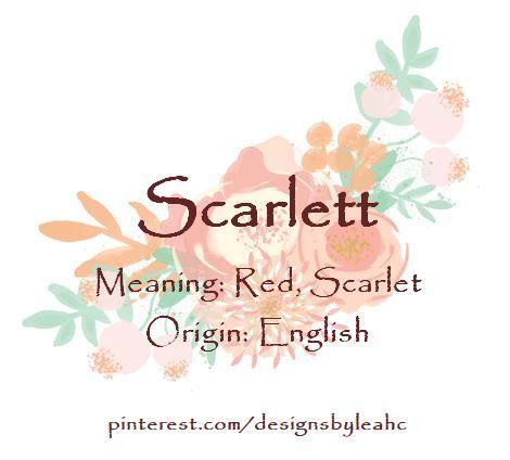 Baby Girl Name: Scarlett. Meaning: Red, Scarlett. Origin: English.