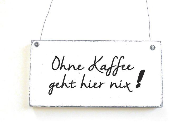 Dekoschild OHNE KAFFE Holzschild Shabby Vintage von DöRPKIND auf www.doerpkind.de