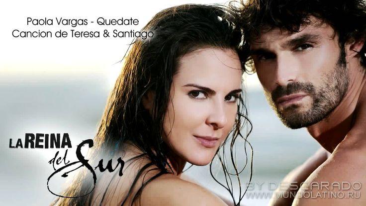 La Reina del Sur - Cancion de Teresa y Santiago | Paola Vargas - Quedate...
