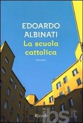 La scuola cattolica - Albinati Edoardo - Libro - Rizzoli - Scala italiani - IBS