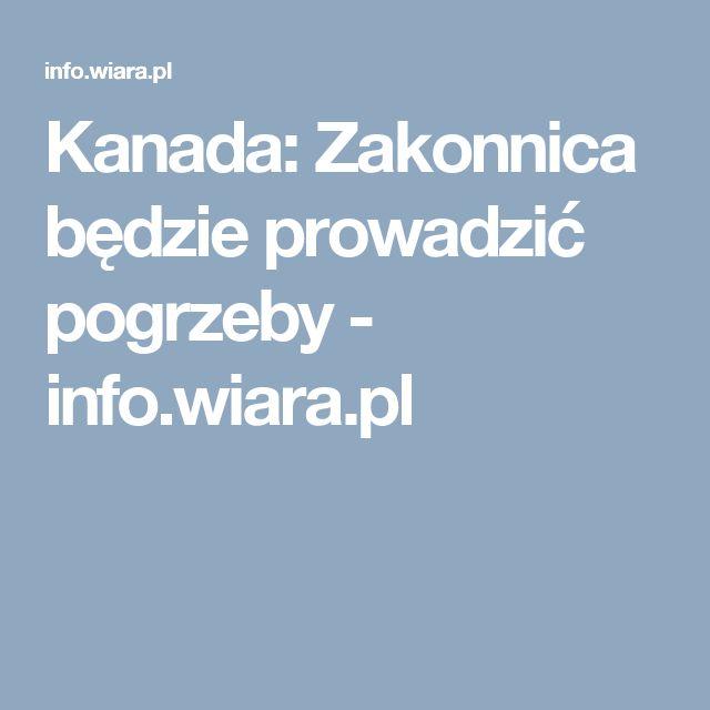 Kanada: Zakonnica będzie prowadzić pogrzeby - info.wiara.pl