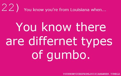 All about the roux!: Louisiana 3, Louisiana Creole, Sausages Gumbo, You Know Your From Louisiana, Chicken Sausages, Louisiana Girls