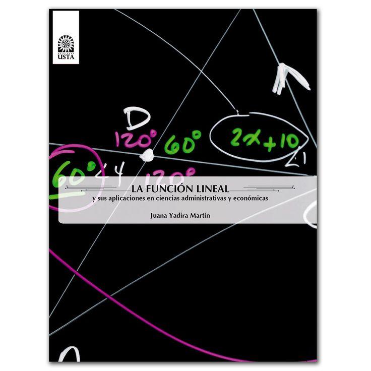 La función lineal y sus aplicaciones en ciencias administrativas y económicas  http://www.librosyeditores.com/tiendalemoine/3065-la-funcion-lineal-y-sus-aplicaciones-en-ciencias-administrativas-y-economicas.html  Editores y distribuidores: La Función, En Ciencia, Ciencia Administrativa, Sus Aplicacion, Aplicacion En, Función Lineal