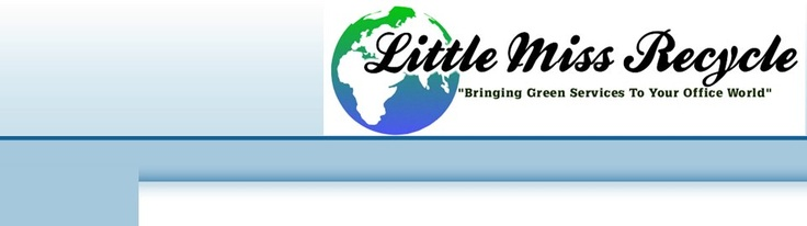 """Little Miss Recycle """"Bringing Green Services To Your Office World"""" - - A local recycling company focused on providing  green services and high-quality re-manufactured toner  products along with great customer service. http://www.littlemissrecycle.com/default.html"""