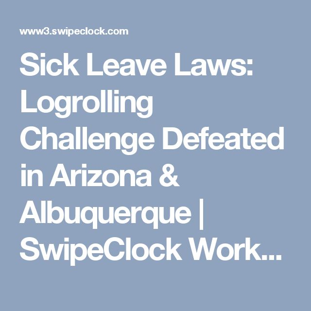 Sick Leave Laws: Logrolling Challenge Defeated in Arizona & Albuquerque | SwipeClock Workforce Management