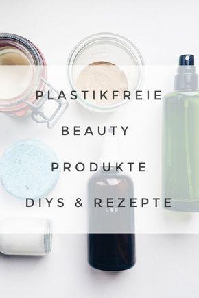 Plastikfrei schön: Die besten Beauty Produkte & Rezepte