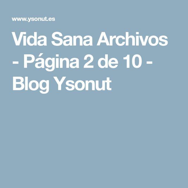 Vida Sana Archivos - Página 2 de 10 - Blog Ysonut