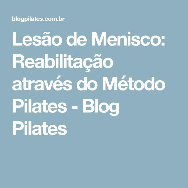 Lesão de Menisco: Reabilitação através do Método Pilates - Blog Pilates