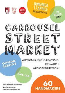 CARROUSEL Il Bello delle Cose Fatte a Mano: Carrousel StreetMarket | domenica 17 aprile via Be...