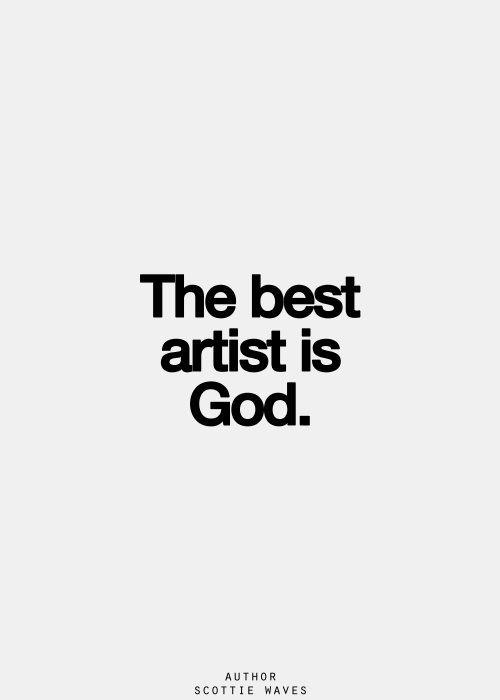 Si... Él es el mejor artista...