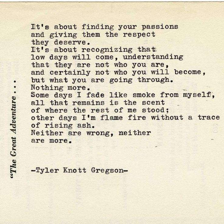 Somedays.. -Tyler Knott Gregson