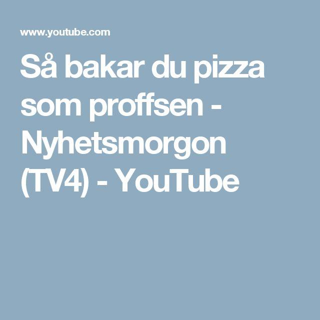 Så bakar du pizza som proffsen - Nyhetsmorgon (TV4) - YouTube