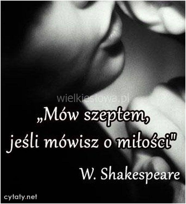 Mów szeptem... #Shakespeare-William,  #Miłość