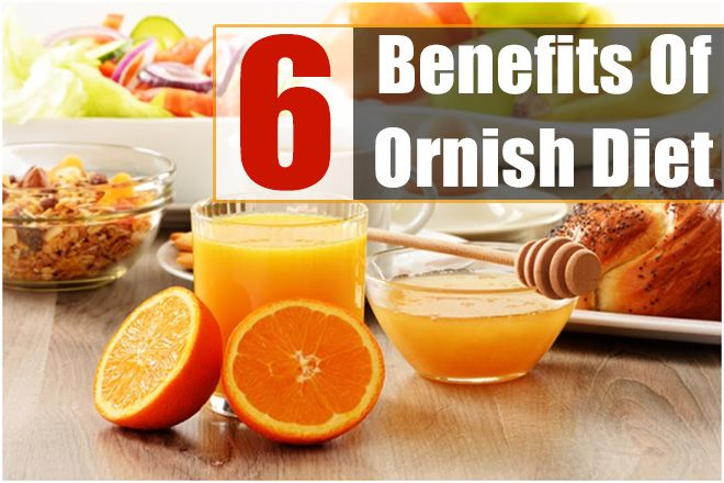 Ornish Diet – 6 Benefits Of Following Ornish Diet
