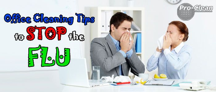 Office cleaning tips for stopping the flu virus -  http://www.pro-clean.ca/office-cleaning-tips-stop-flu/