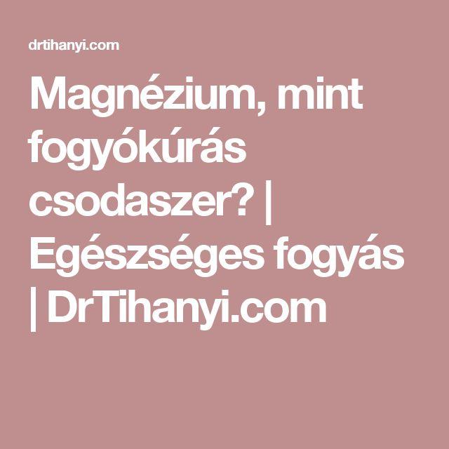 Magnézium, mint fogyókúrás csodaszer?   Egészséges fogyás   DrTihanyi.com