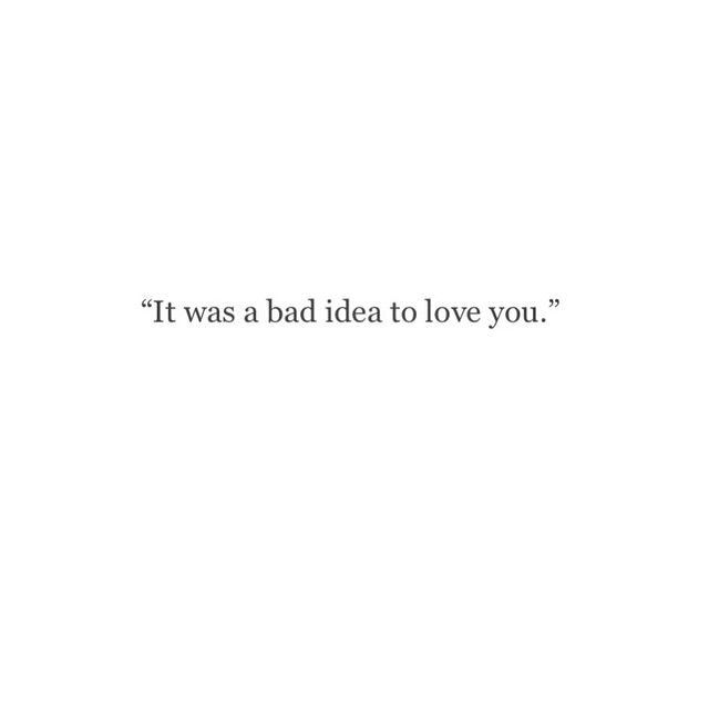 """""""It's a bad thing to love anything that will not love you back."""""""