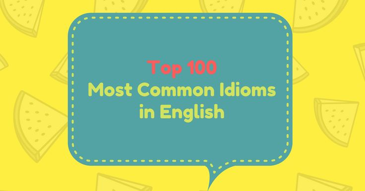 This List of common idioms and sayings (in everyday conversational English), can help to speak English by learning English idiomatic expressions. This is a list, which contains exactly 100 of the most common idioms and their meaning. RELATED TOPICS TRENDING NOTES 15 Essential English Idioms for Sounding Like a Native 15 Essential English Idioms for …