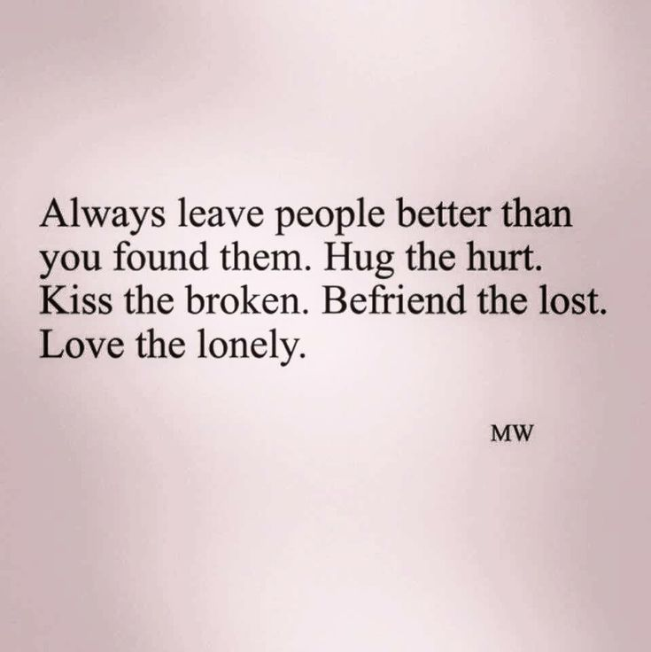 kiss the broken, love the lonely