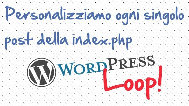 personalizzare-singoli-post-index-php-loop-wordpress