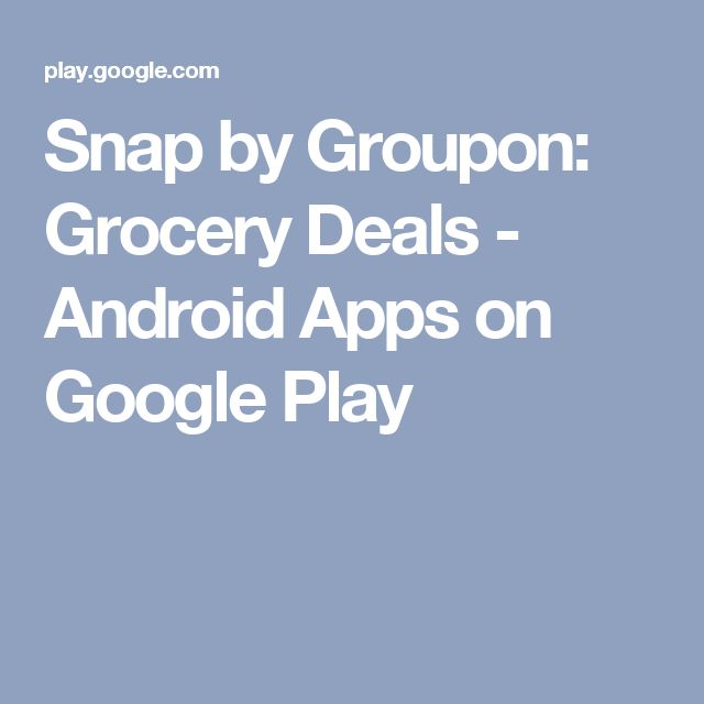 Snap by Groupon: Grocery Deals - Android Apps on Google Play