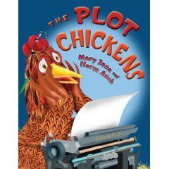The Plot Chickens is about a writing chicken who uses her story writing process with her chicken aunts (and you, the reader.) SO CUTE!
