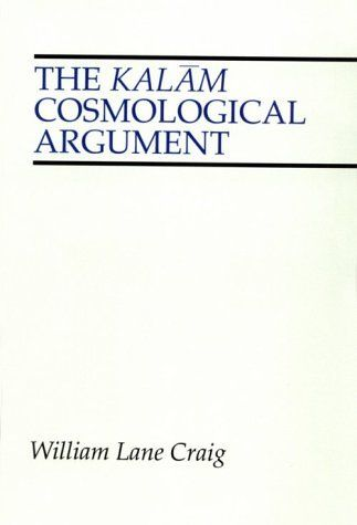 best cosmological argument ideas william lane the kalam cosmological argument library of philosophy and religion amazon co