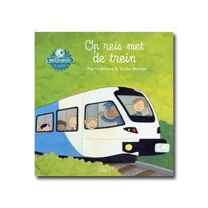 Willewete : Op reis met de trein