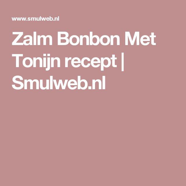 Zalm Bonbon Met Tonijn recept | Smulweb.nl