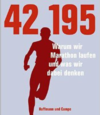42195: Warum Wir Marathon Laufen Und Was Wir Dabei Denken PDF