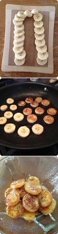 3 ingredients: Honey,Cinnamon & Banana - 1 banana, 1 tablespoon organic honey mixed w/ 1/2 tablespoon water. Slice banana, brown in cooking spray, flip. Turn off heat, add honey mixture to hot pan, bubbles & remove add cinnamon to taste..... Fattening version serve over ice cream? Yum