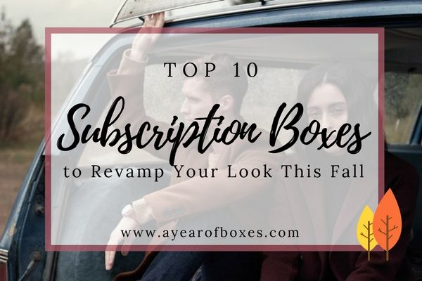 Top 10 Subscription Boxes to Revamp Your Look This Fall http://www.ayearofboxes.com/subscription-box-lists/top-10-subscription-boxes-to-revamp-your-look-this-fall/