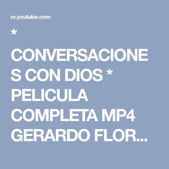 * CONVERSACIONES CON DIOS * PELICULA COMPLETA MP4 GERARDO FLORES * EL AS DE CORAZONES * - YouTube
