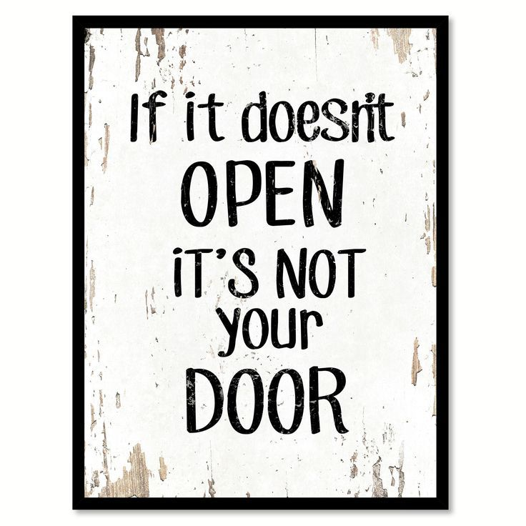 If It Doesn't Open It's Not Your Door Quote Saying Home