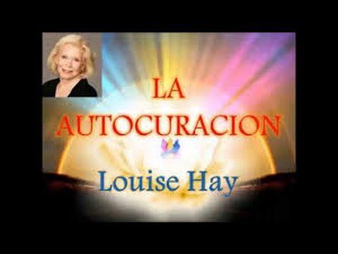 TU PUEDES SANAR TU VIDA curso Louise Hay - completo español - YouTube
