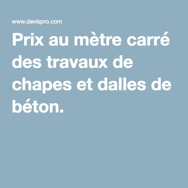1000 ideas about prix beton on pinterest piscine en b ton maison avec pis - Dalle beton prix au m2 ...