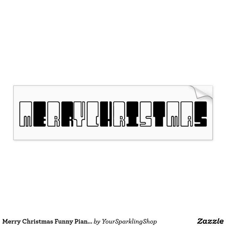 Merry Christmas Funny Piano Keys Black and White #christmas #bumpersticker #blackandwhite #pianist #musician