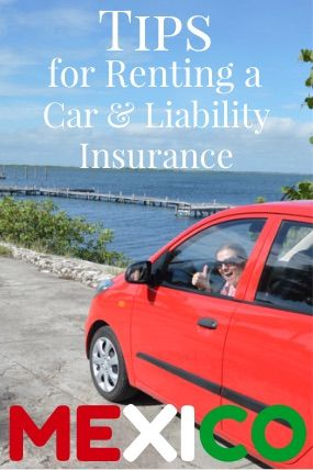 Tips for Renting a Car in Mexico & Mexican Liability Insurance - Peanuts or Pretzels Travel