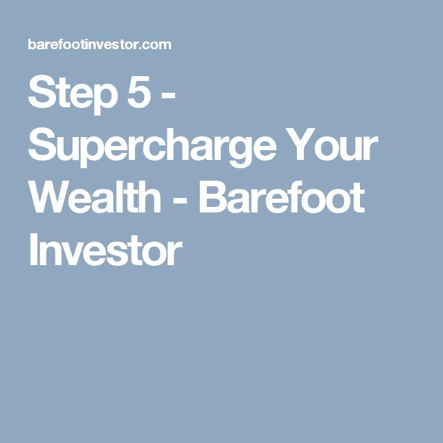14 best the barefoot investor images on pinterest barefoot step 5 supercharge your wealth barefoot investor malvernweather Images