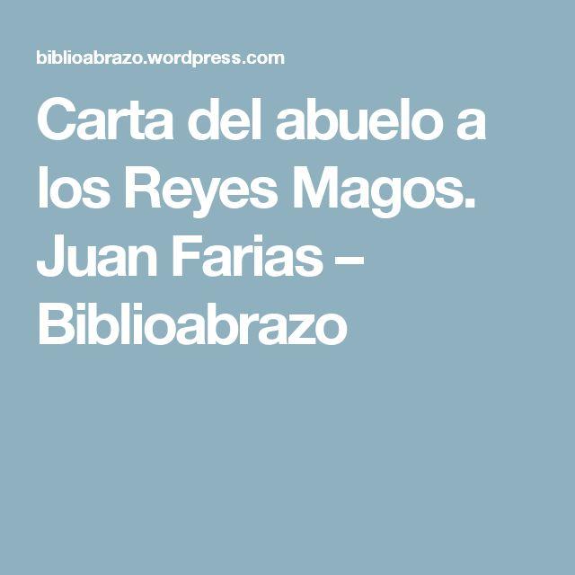 Carta del abuelo a los Reyes Magos. Juan Farias – Biblioabrazo