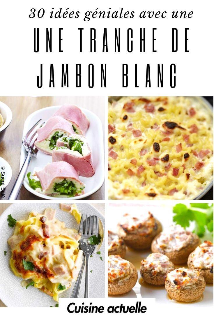 50 Idees Geniales Avec Une Tranche De Jambon Blanc Recette De Plat Recettes De Cuisine Recette