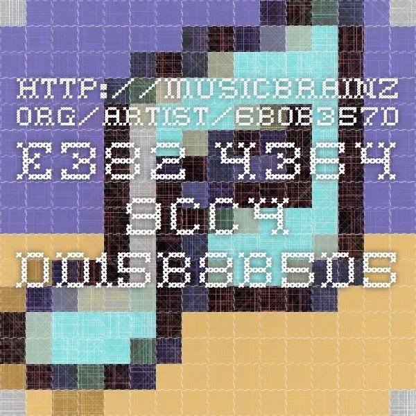 http://musicbrainz.org/artist/6b0b357d-e382-4364-9cc4-dd15b8b5d5b7